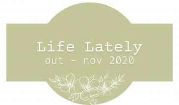 Life lately - outubro e novembro 2020