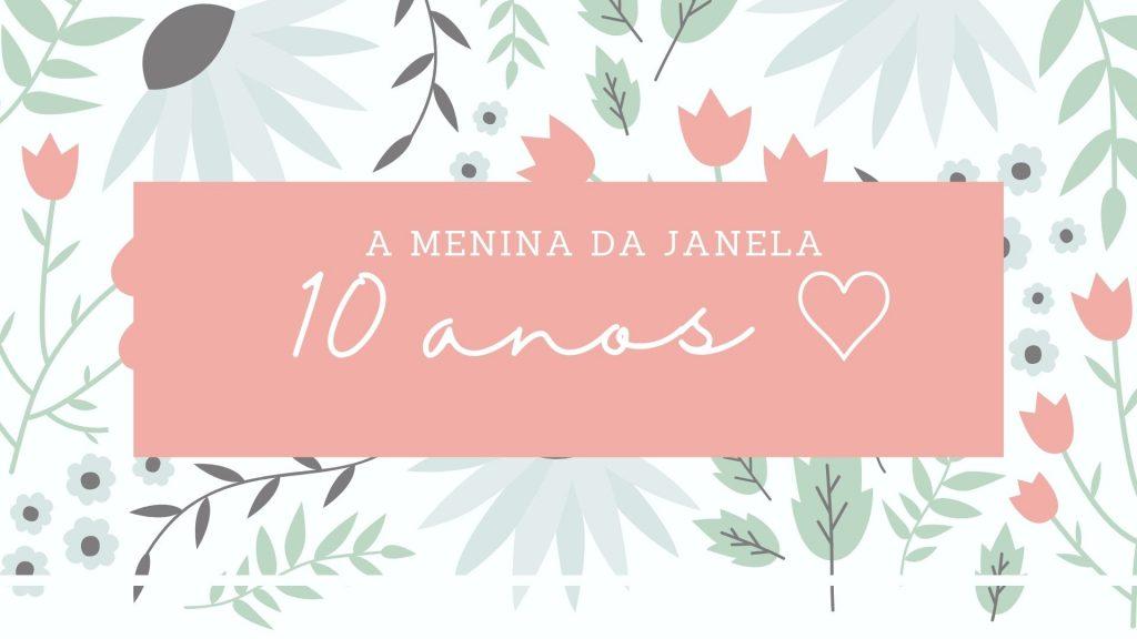 A Menina da Janela 10 anos